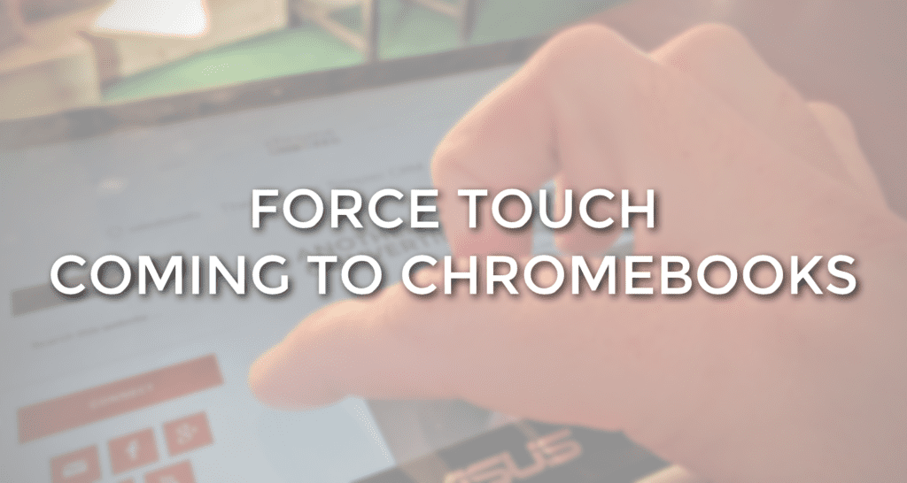 forcetouchpressuresensitivechromebooks