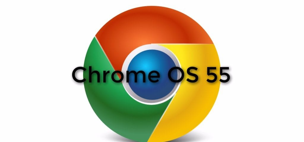 Chrome OS 55 Begins Rolling Out For Chromebooks And Chrome Devices
