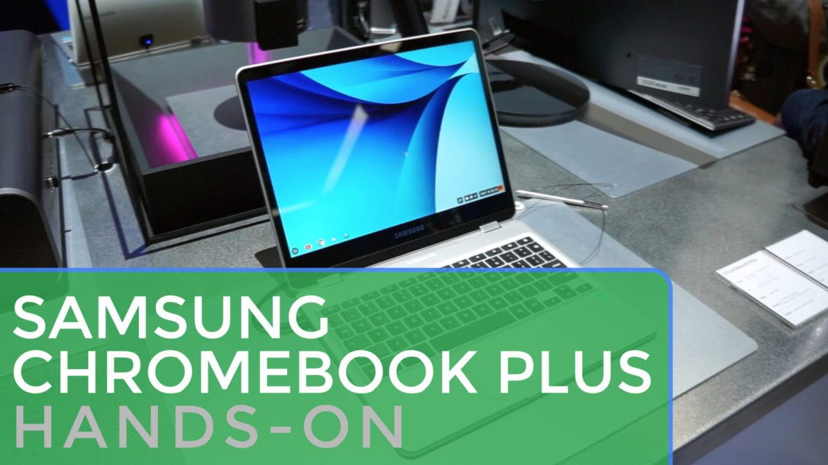 Samsung Chromebook Plus Hands On