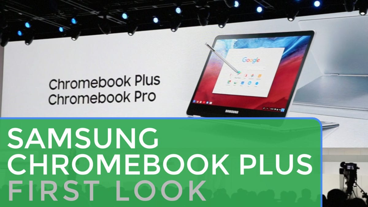Samsung Chromebook Pro and Plus Quick Look: CES 2017