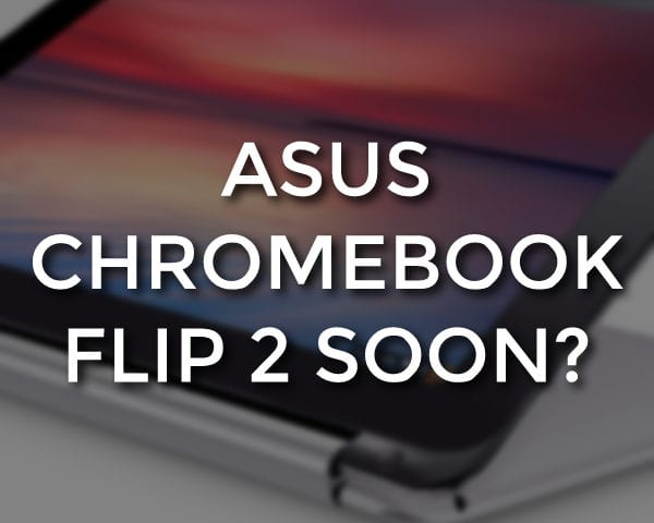 ASUS Chromebook Flip 2 (C101) Breaks Cover