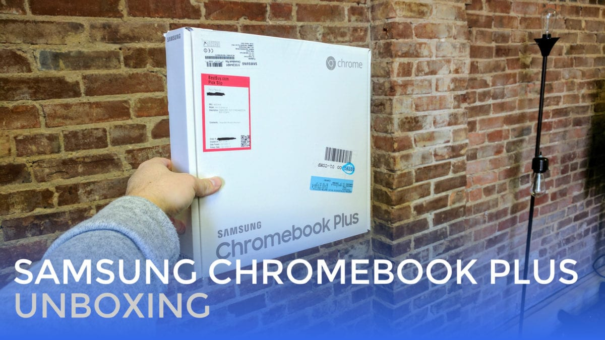 Samsung Chromebook Plus Unboxing – Live