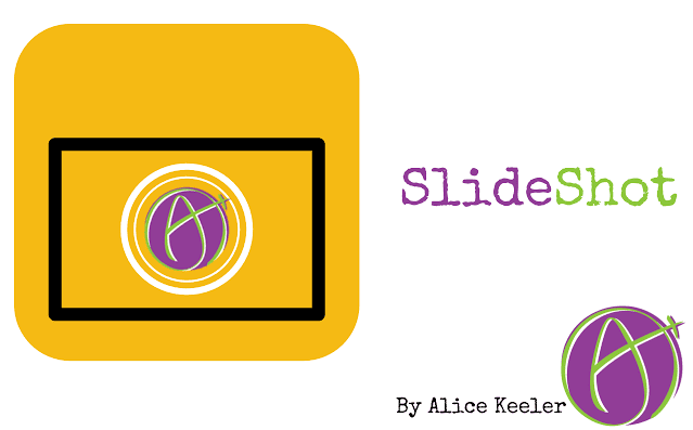 Chrome Education Spotlight: SlideShot By Alice Keeler