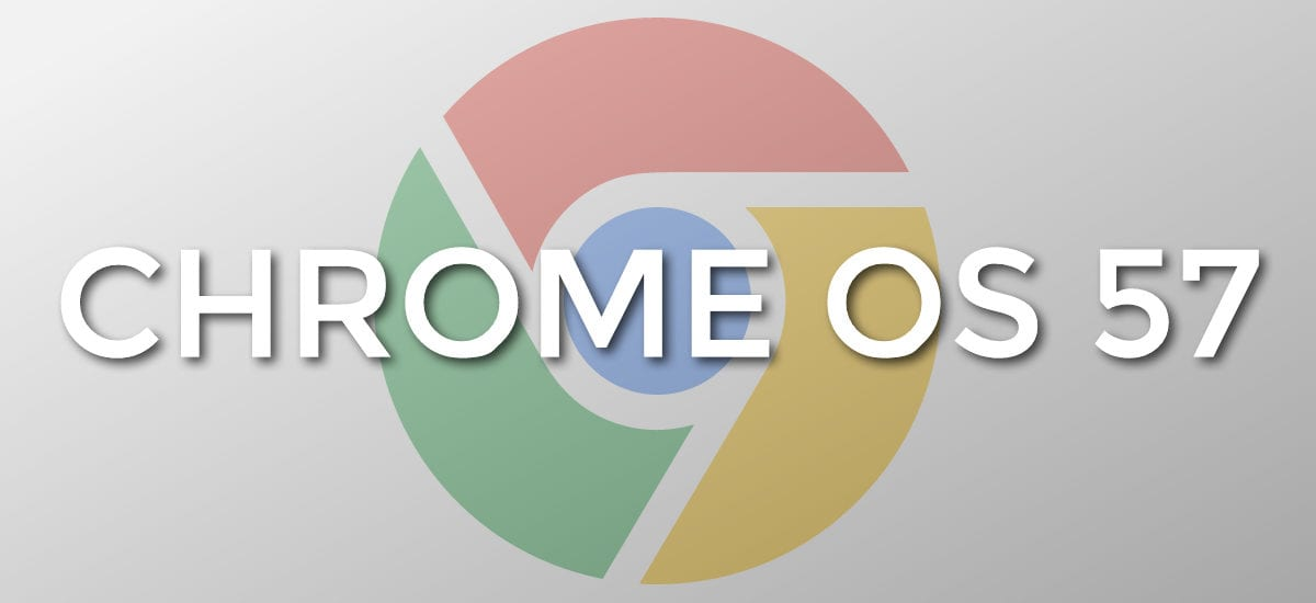 Chrome OS 57: What's New For Your Chromebook?