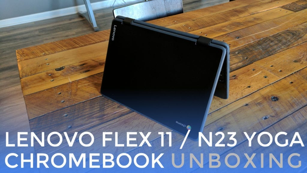 Lenovo Flex 11 N23 Yoga Chromebook Unboxing