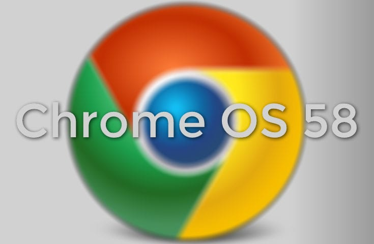 Chrome OS 58 Is Rolling Out: I Have Some Bad News