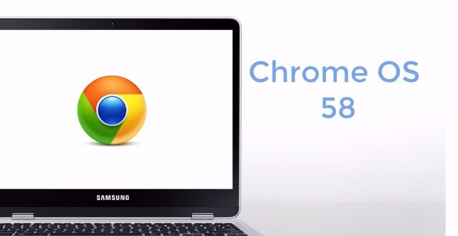 Chrome OS 58 Hits Samsung Chromebook Plus And More