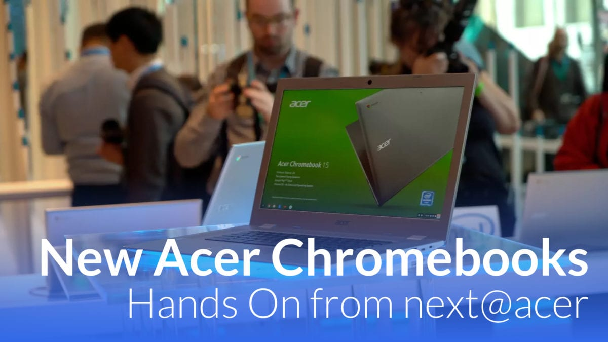 Hands On With New Acer Chromebook Spin 13 & 15 [VIDEO]