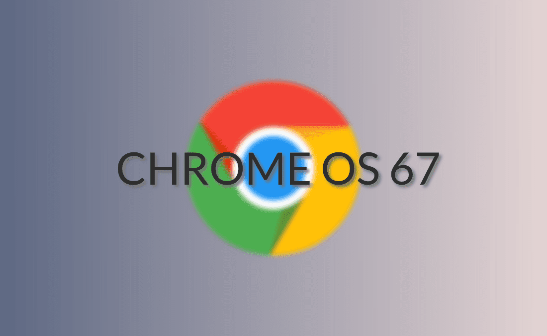 Chrome OS 67 Arrives With Material 2.0, Split Screen Support and Much More