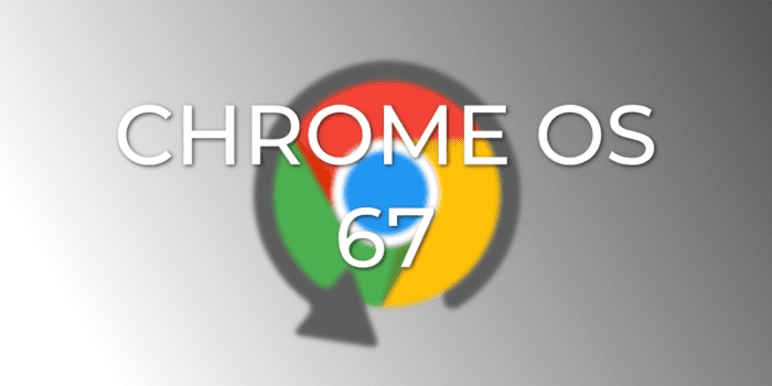 Breaking News: Chrome OS Rolled Back To Version 67