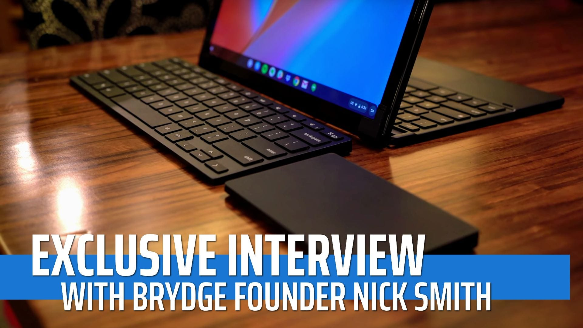 Exclusive Behind-The-Scenes Interview With Brydge Founder Nick Smith [VIDEO]