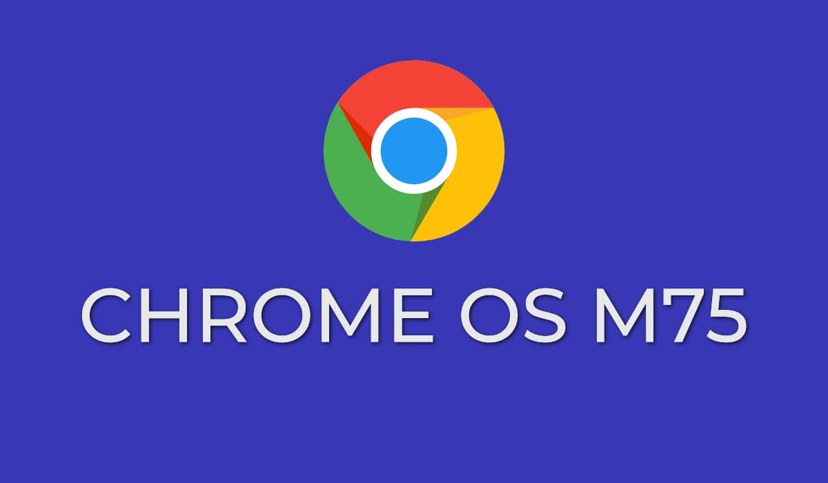Chrome OS 75 Rolling Out, Again. Sort Of.