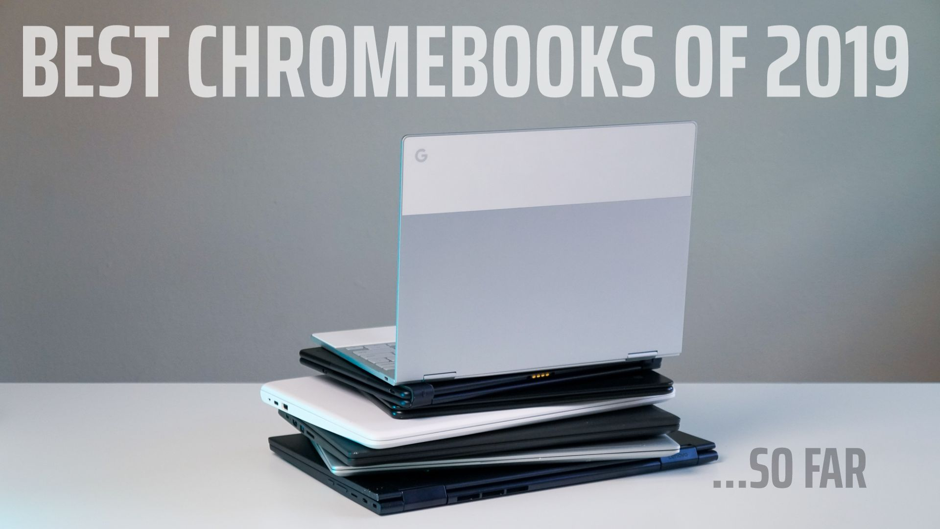 The best Chromebooks of 2019 so far