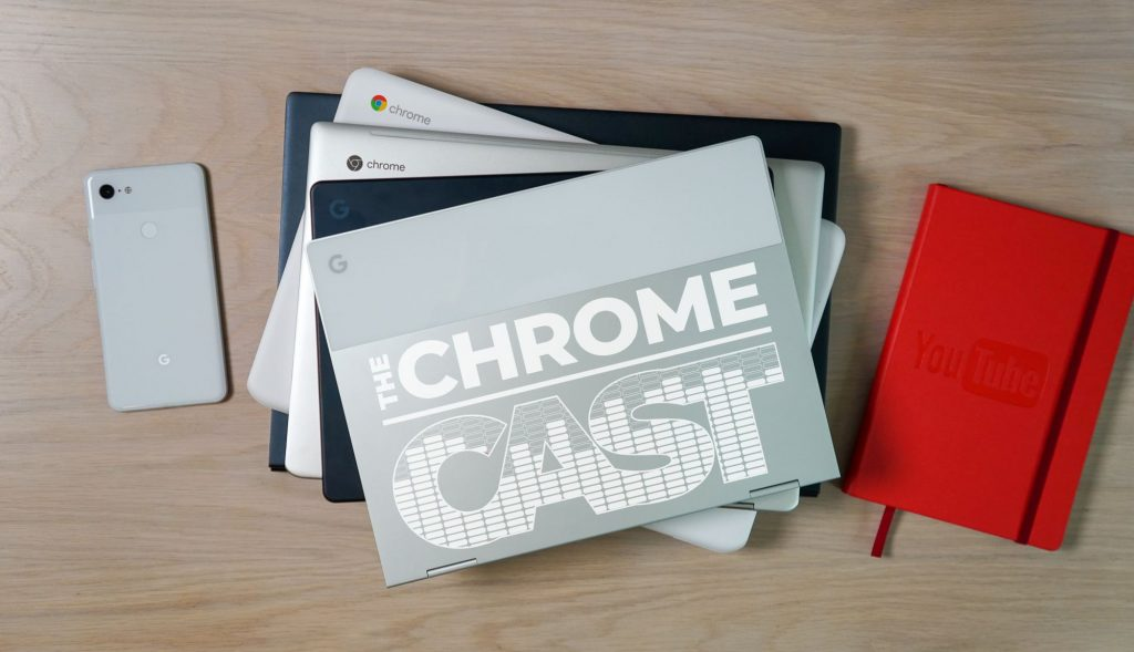 The Chrome Cast 18: Ready For The Next #madebyGoogle Chromebook In The Pixelbook Family