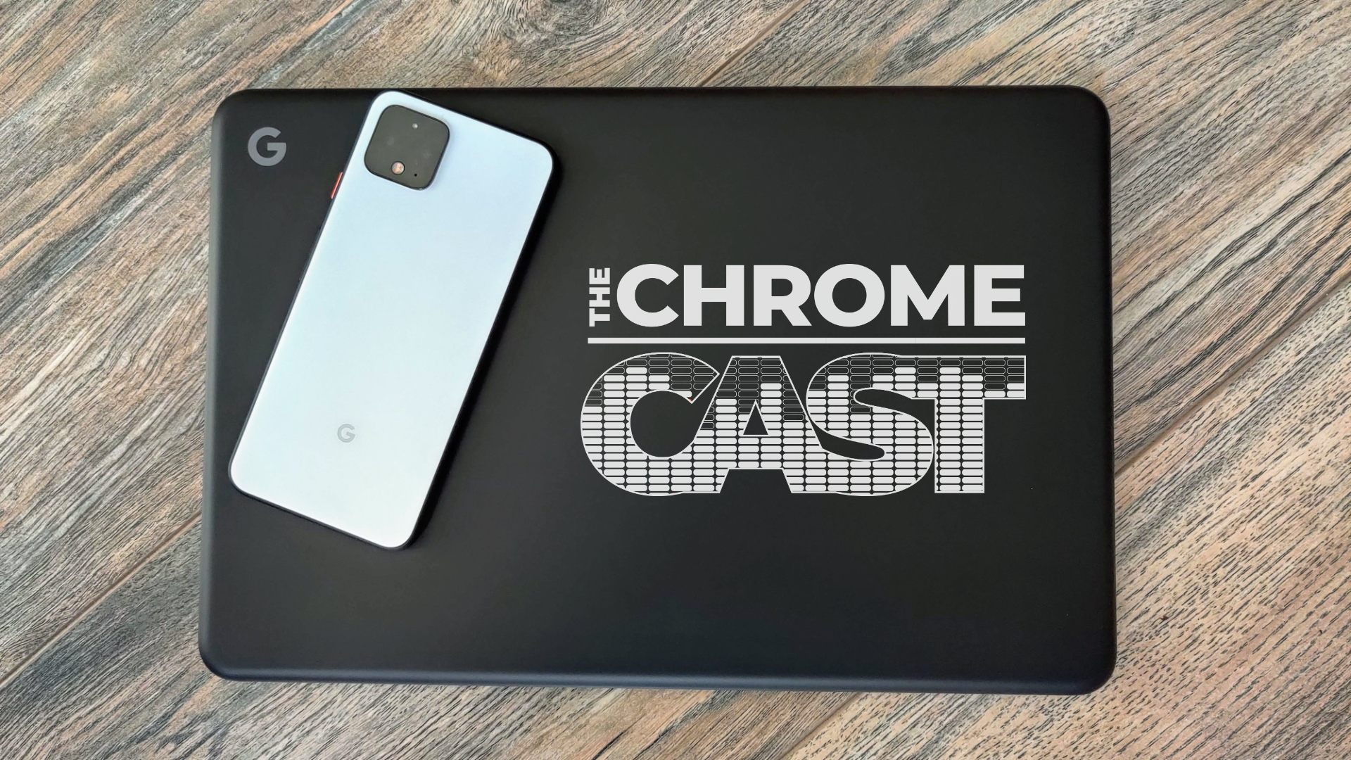 The Chrome Cast 65: Pixelbook 2 speculations, affordable Chromebooks, and a new Chromecast