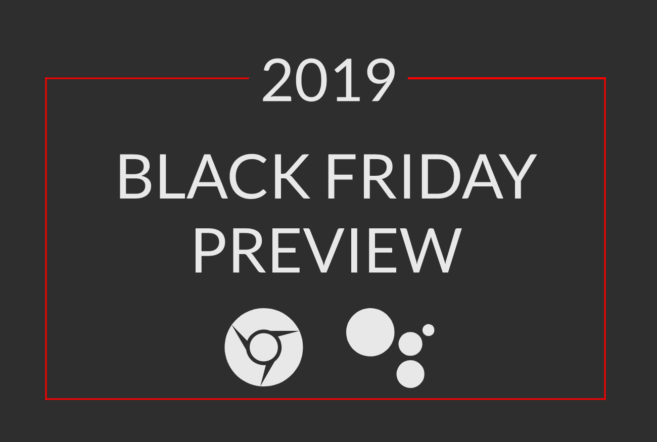 2019 Black Friday Preview: Chromebooks, Smart Clocks and more