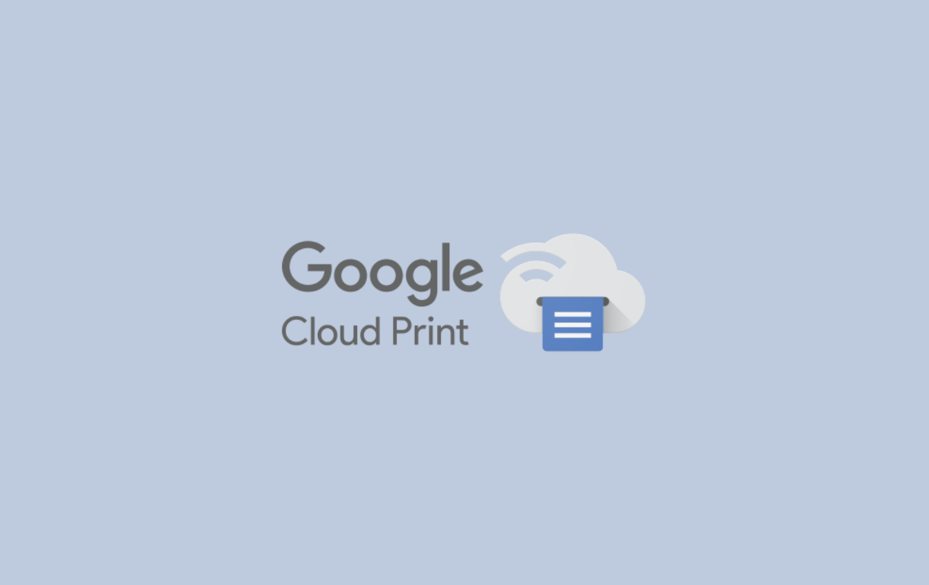 Another one bites the dust: Say farewell to Google Cloud Print