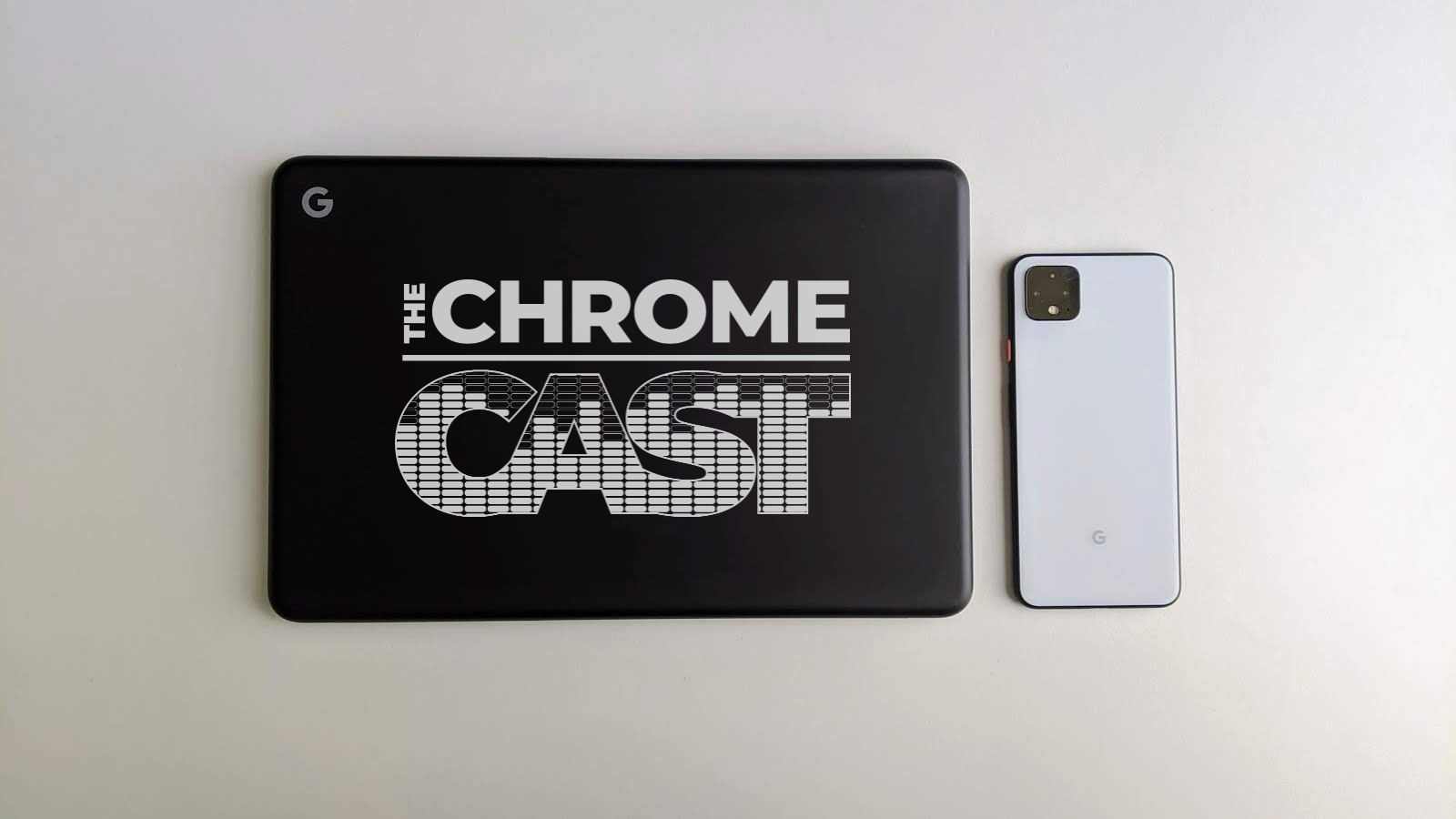The Chrome Cast 51: Android App overhaul on Chrome OS and Google Assistant reads the internet