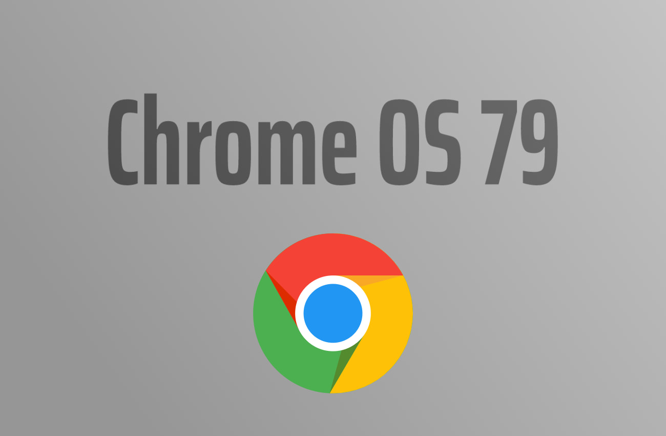 Chrome OS 79 is rolling out, here's what's new