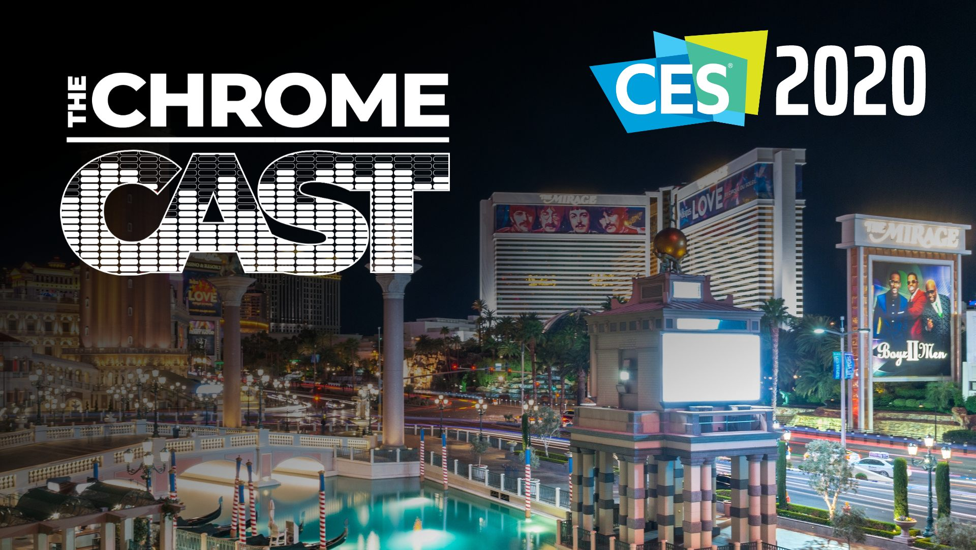 The Chrome Cast 42: CES 2020, here we come!