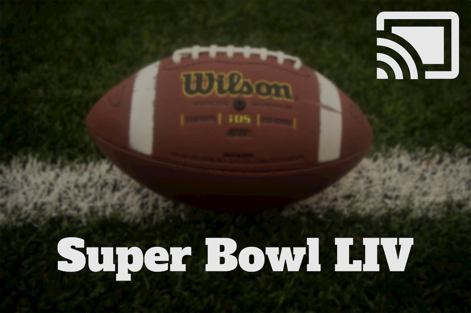 Stream Super Bowl LIV for free with your Chromecast and FOX
