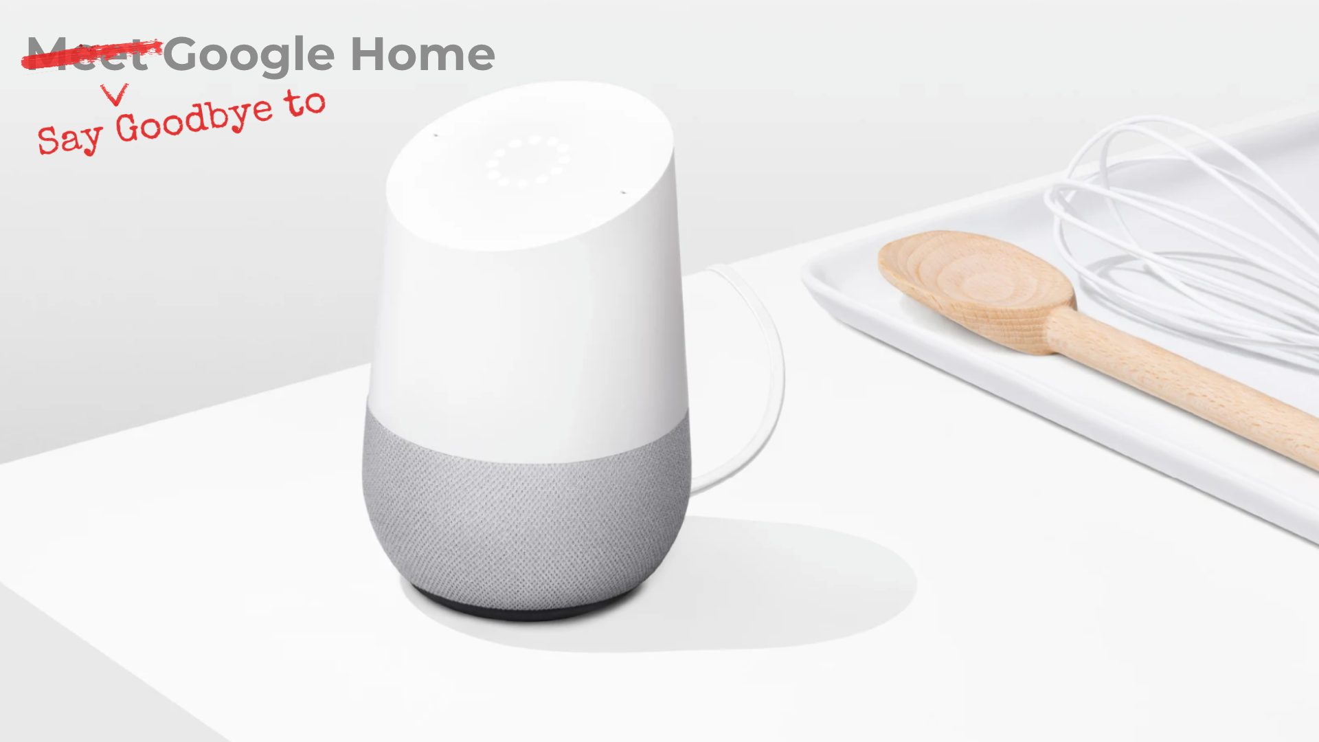 Saying goodbye to the original Google Home, and hello to a hopeful successor