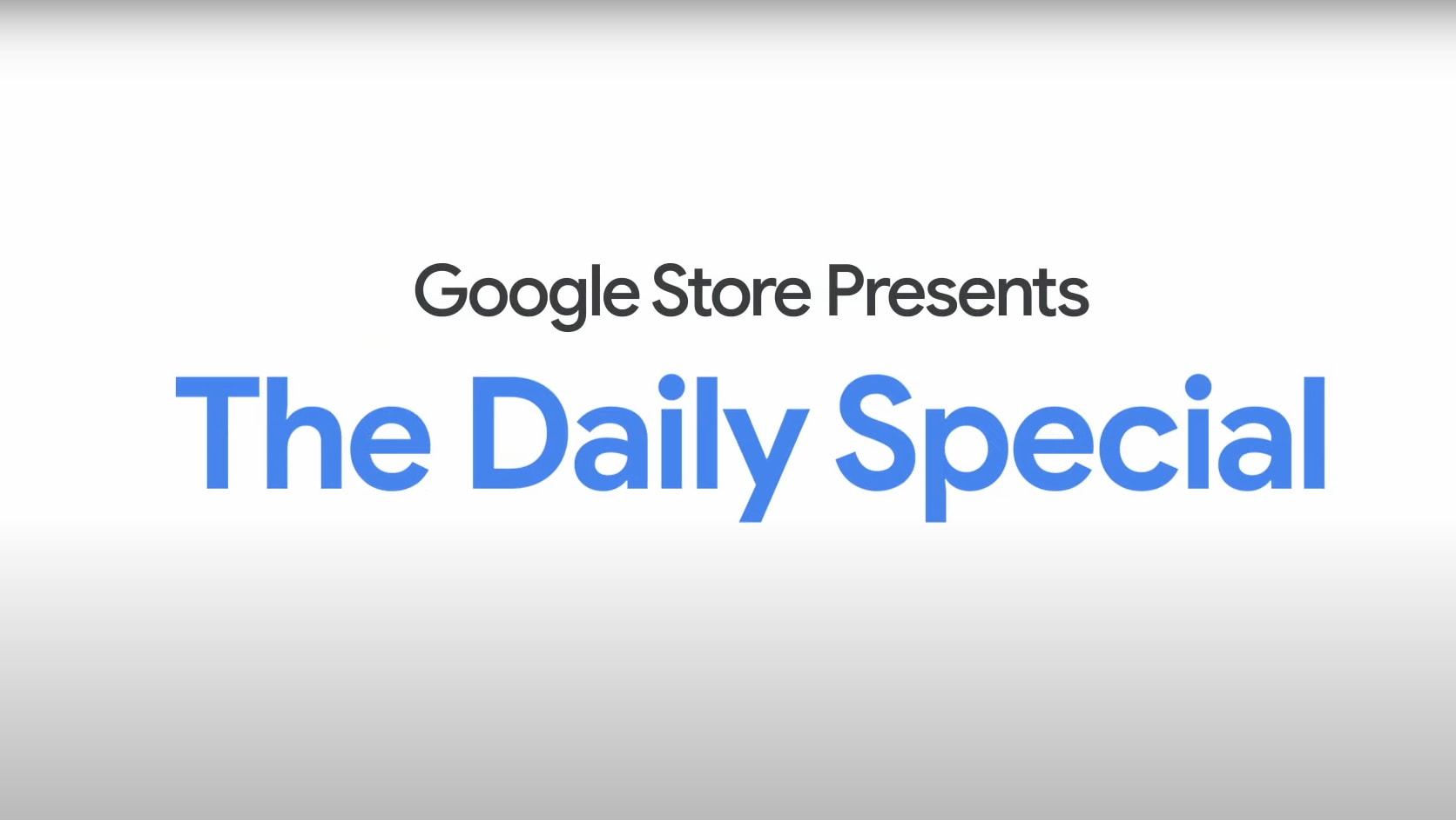 "New Nest hardware today? Nope. Google drops ""The Daily Special"" at the Google Store"