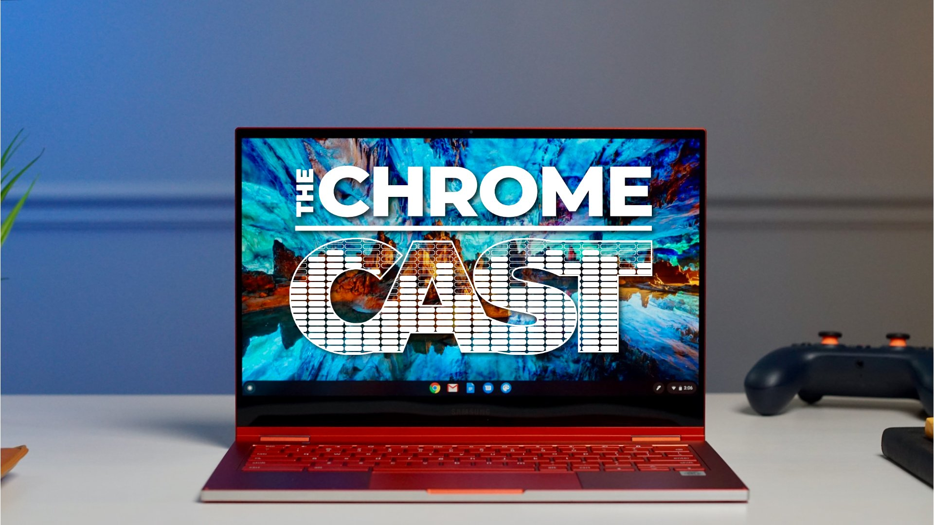 The Chrome Cast 71: Chrome OS 84 arrives and Chromebooks are getting better screens