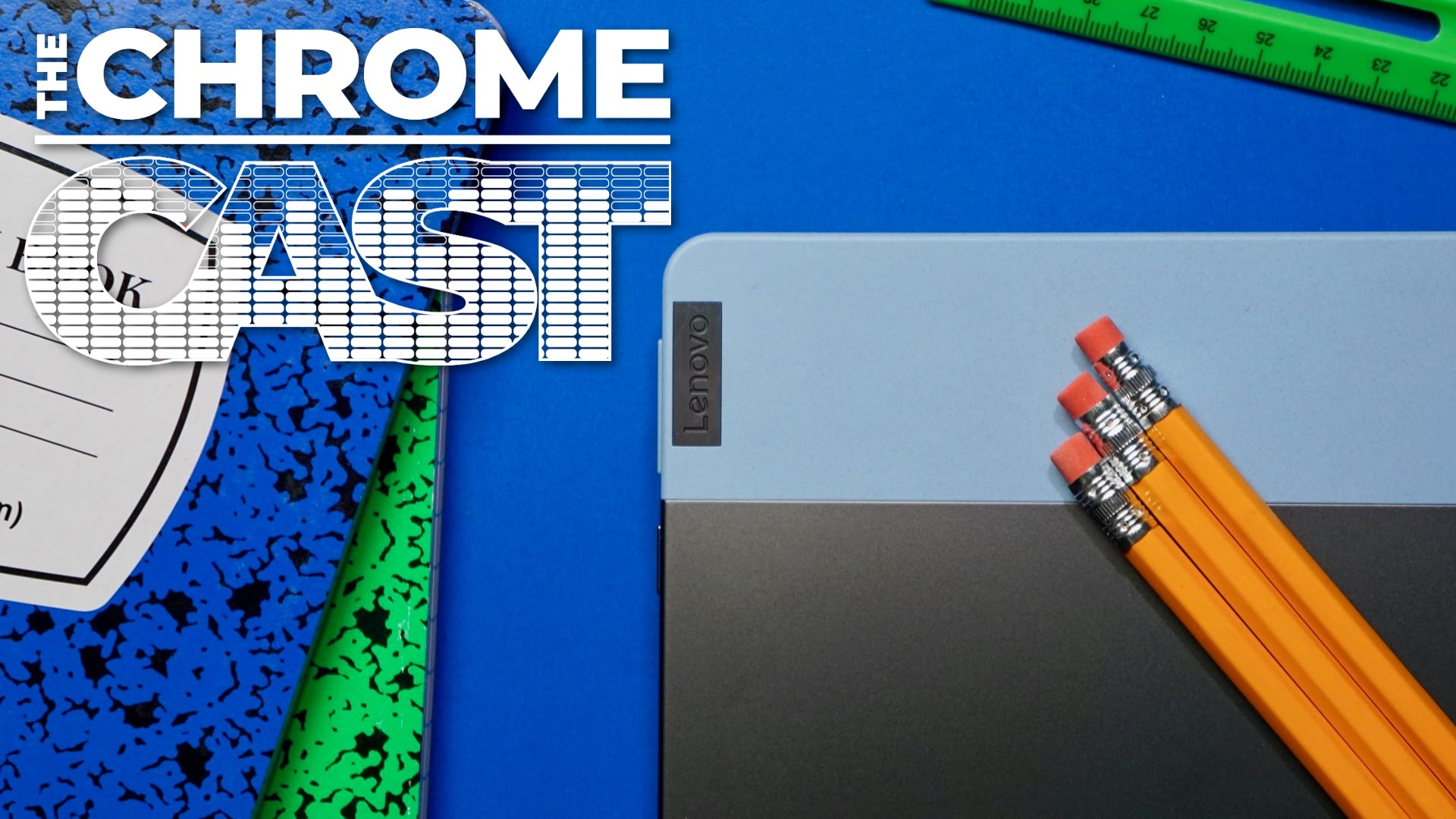 The Chrome Cast 72: Back to School and Google's Pixel 4a announcement