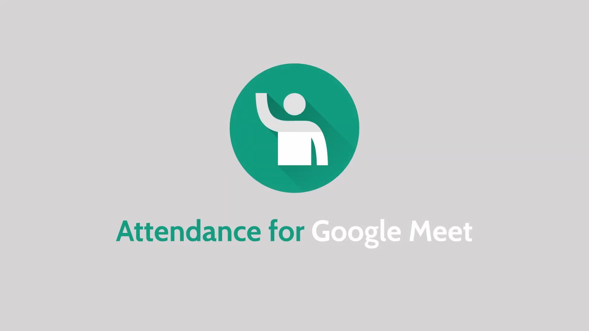 Simple and free: Attendance for Google Meet Extension
