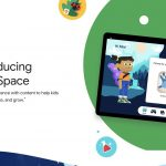 Google's 'Kid's Space' could become a fun nest hub learning center for your children