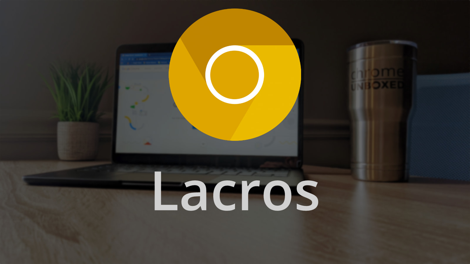First Look: Lacros splits Chrome from Chrome OS to extend the life of your Chromebook
