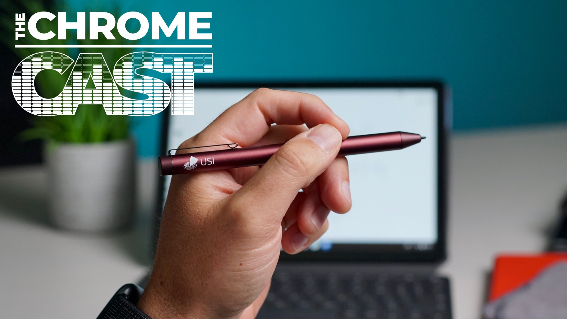 The Chrome Cast 99: 'Works With Chromebook' & USI pens that copy colors from the world