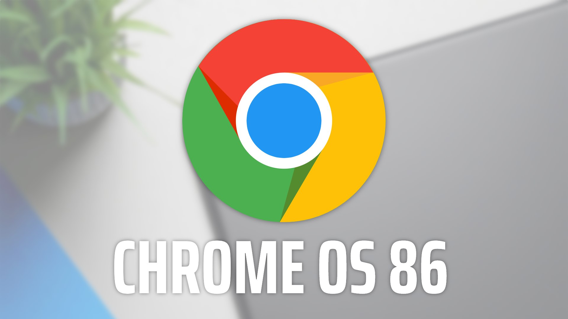 Google confirms Chrome OS 86 is on the way for the rest of us by week's end