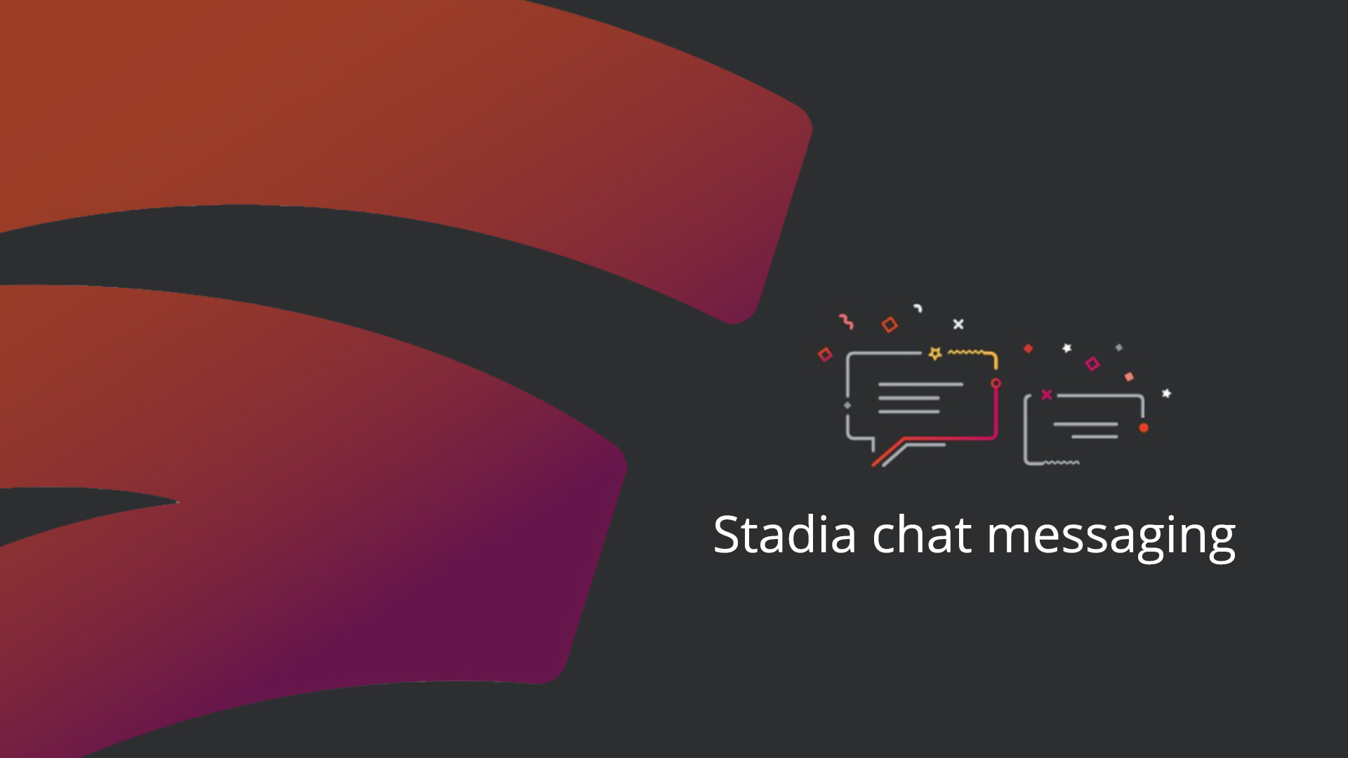 Stadia begins rolling out its long-awaited messaging feature