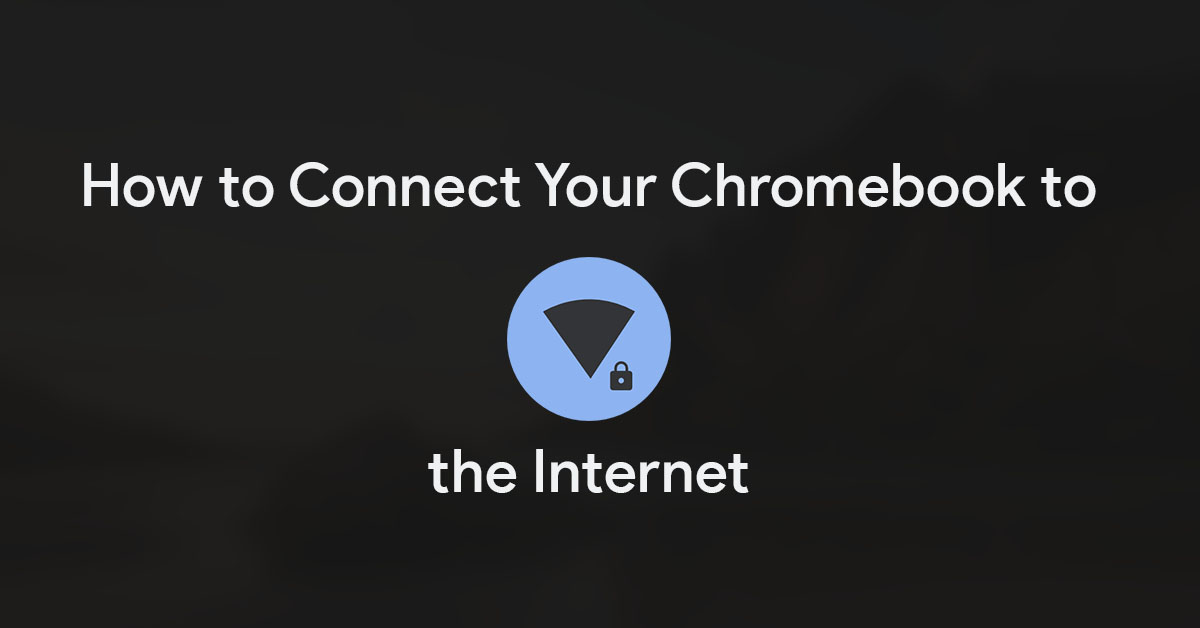 How to connect your new Chromebook to a Wi-Fi network