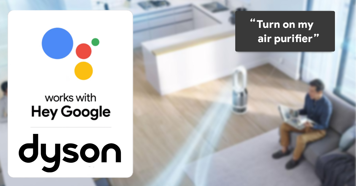 These Dyson appliances will now work with your Google Assistant-enabled devices