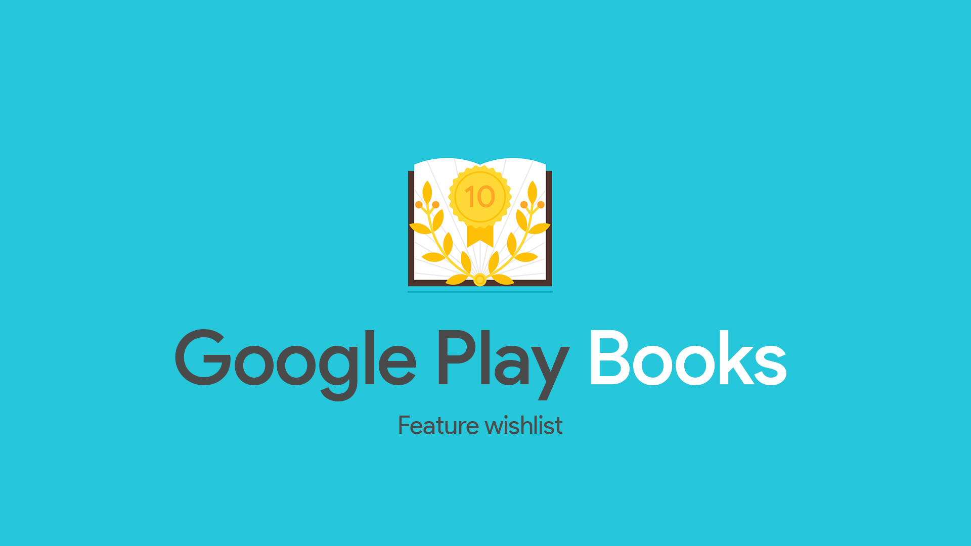 As Google Play Books turns 10 years old, here is our feature wishlist for the future