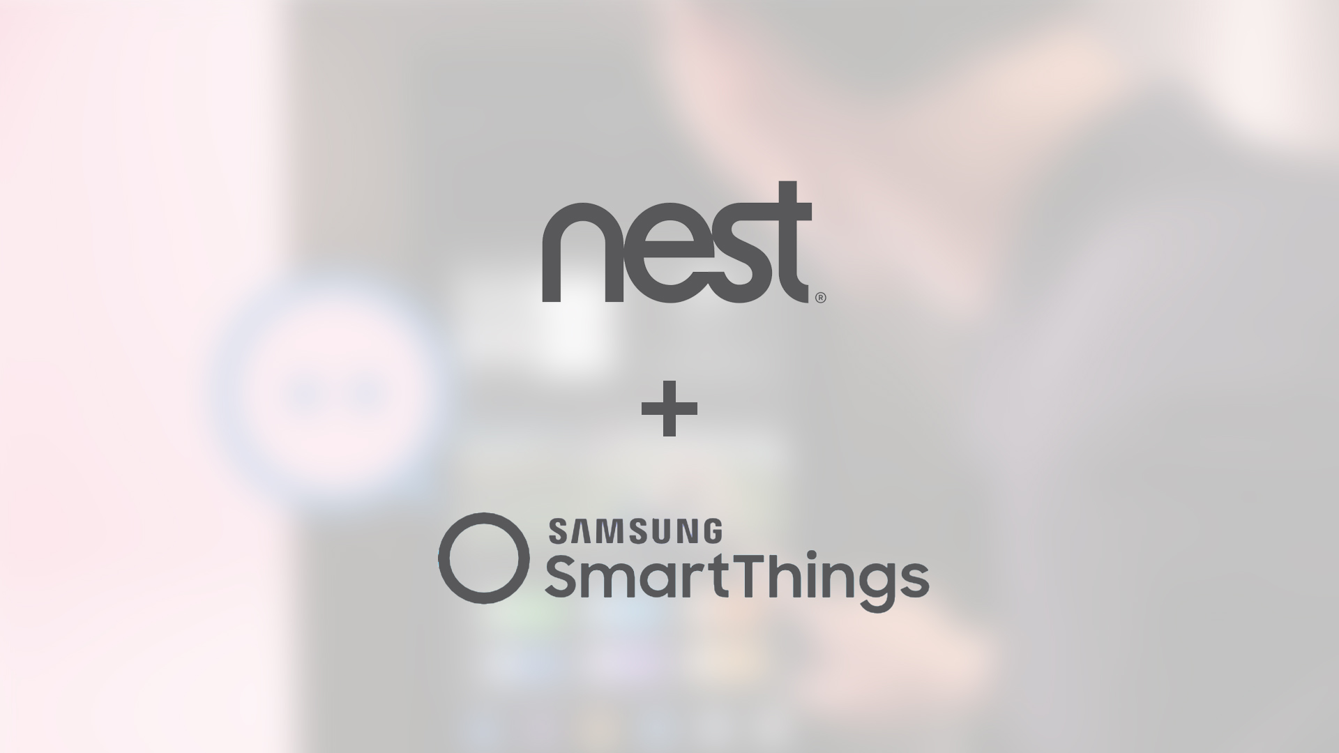 [U: Available] Google and Samsung join forces to improve SmartThings and Nest integration