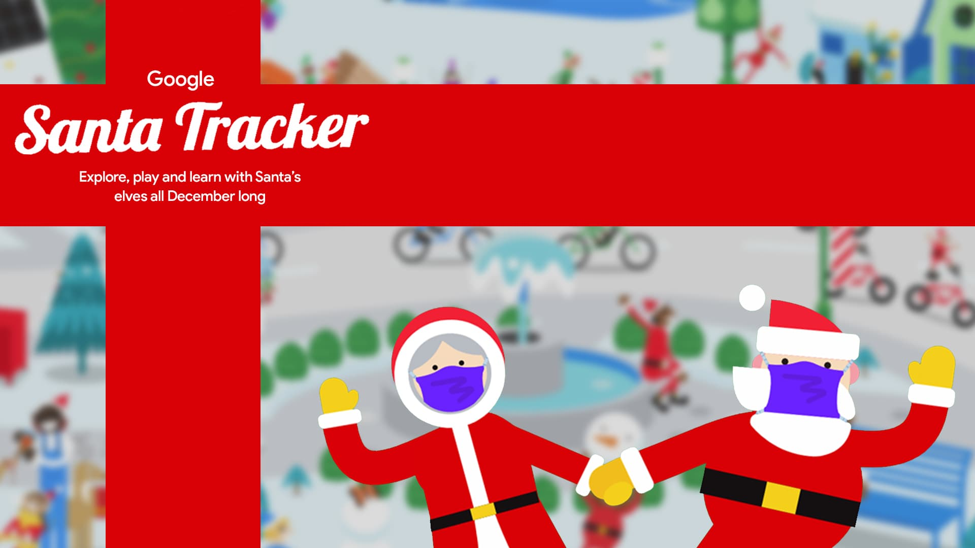 Google's Santa Tracker updated to feature a Mr. and Mrs. Claus practicing COVID safety