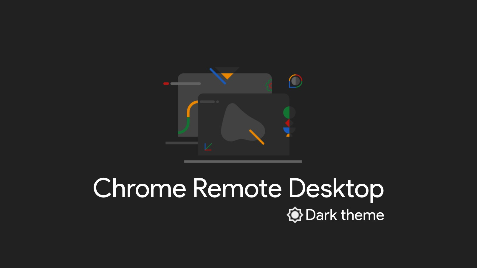 Chrome Remote Desktop gets a redesign complete with a dark theme