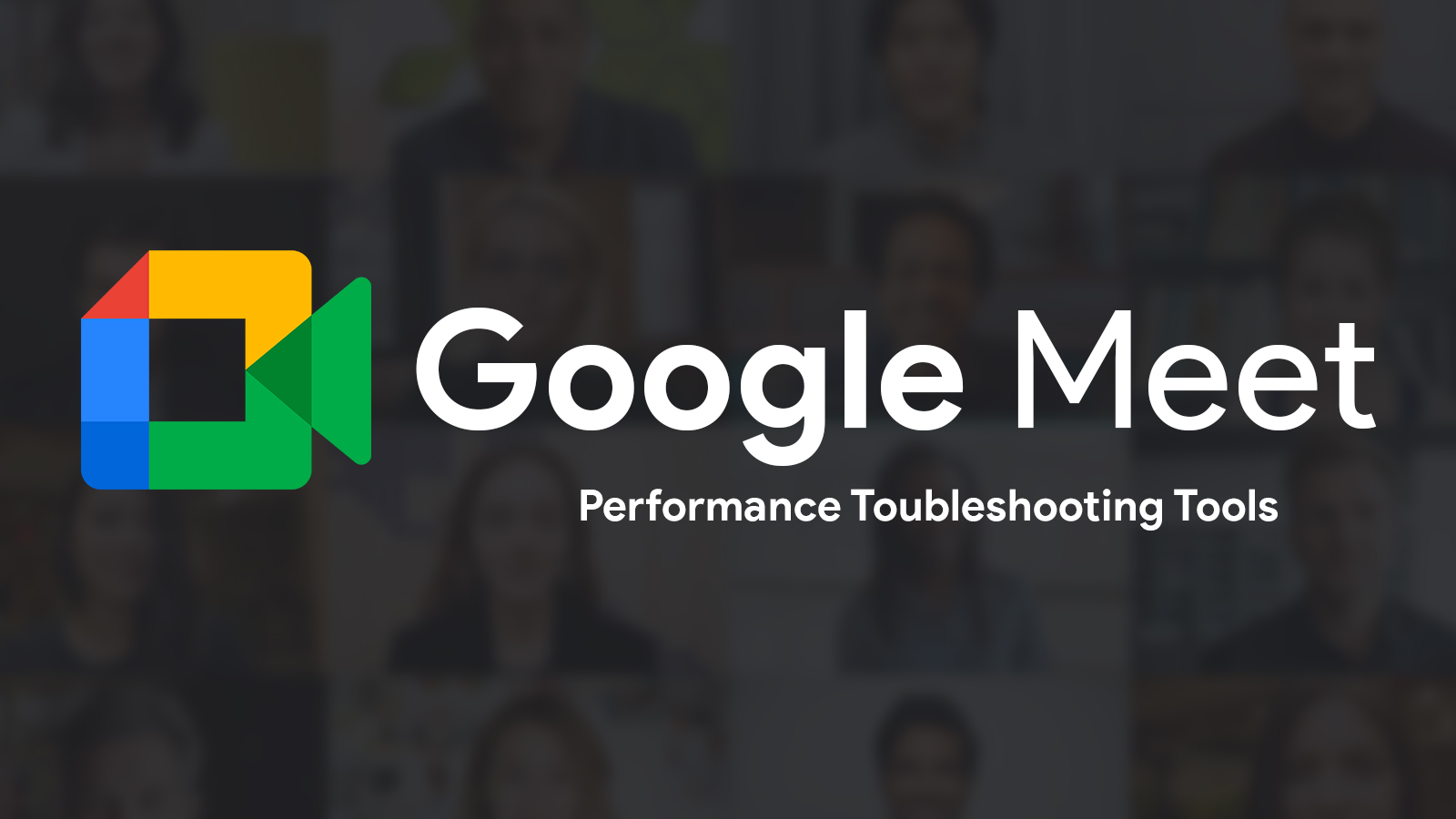 Google Meet receives new tools to troubleshoot network and performance issues