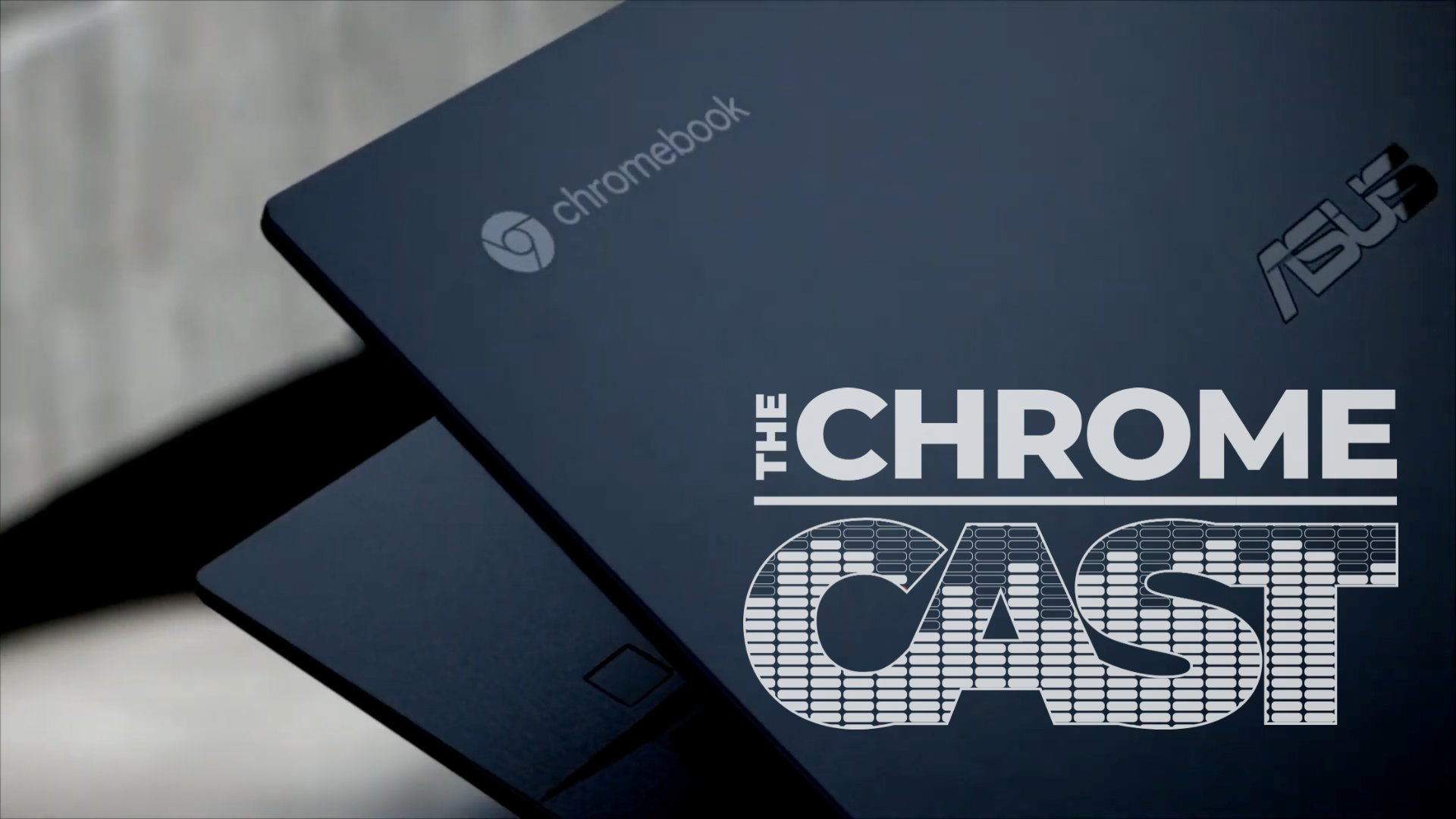 The Chrome Cast 101: Google SVP's tweet stokes the Chromebook hardware flame