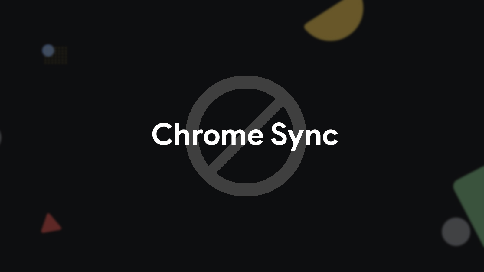 Google is removing the ability for Chromium browsers to accidentally sync Chrome user data