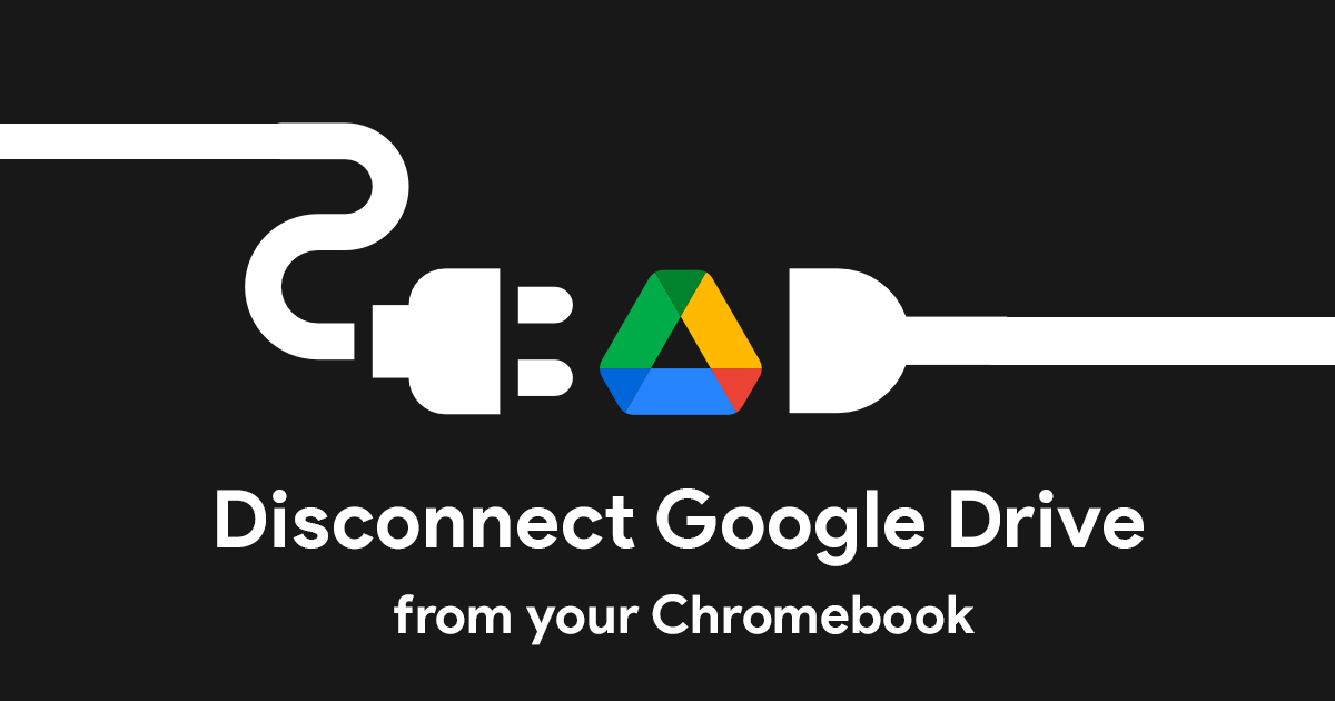 Quick Tip: How to disconnect your Google Drive files from your Chromebook