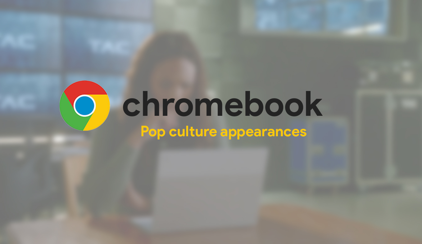 The laptop for everyone – Top 5 times that Chromebooks have shown up on television