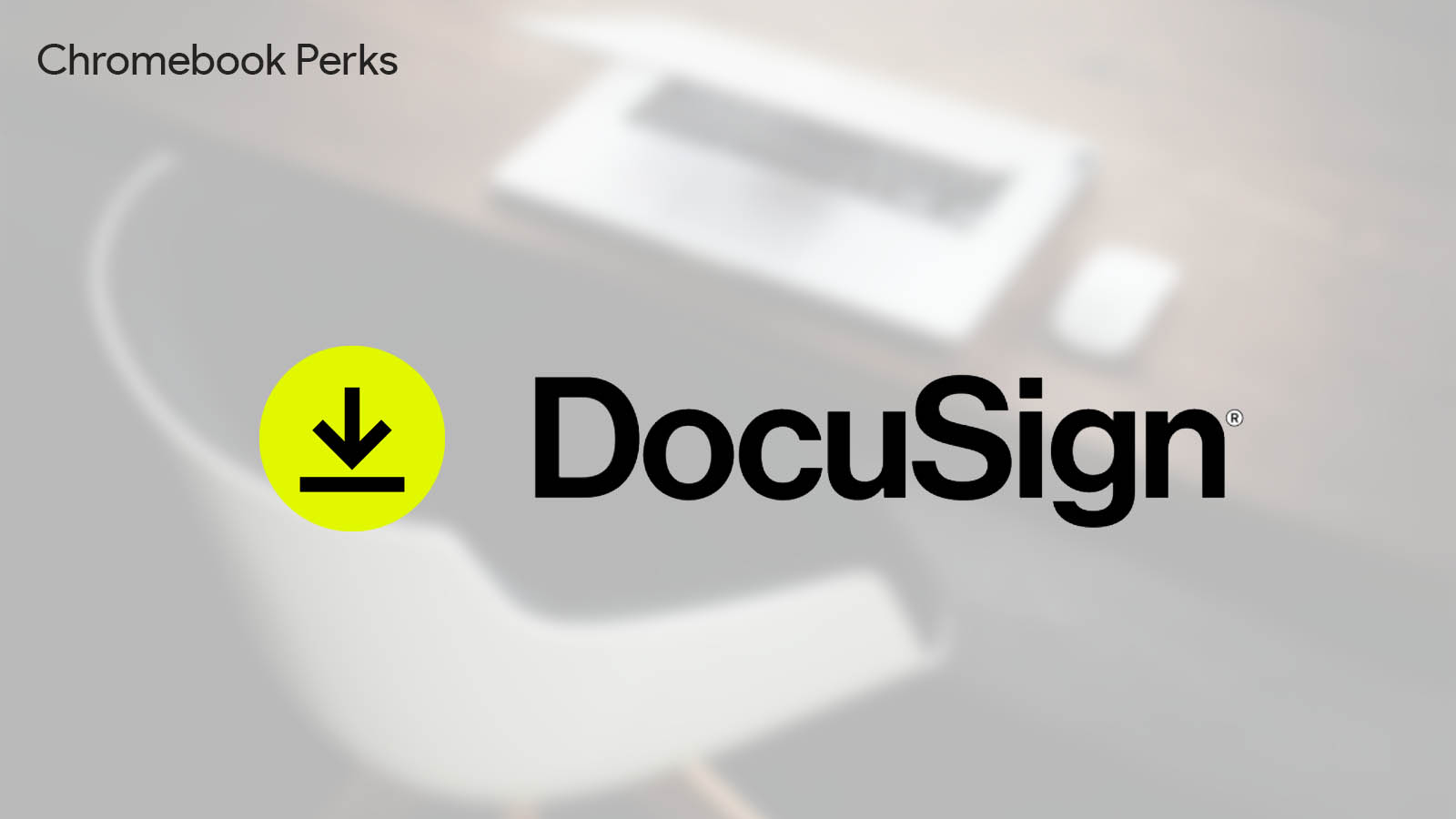 DocuSign joins the Chromebook Perks lineup – claim 2 free months now