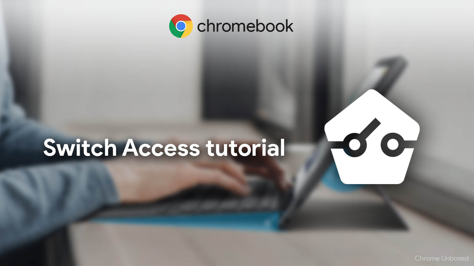 How to control your Chromebook with only three buttons using Switch Access