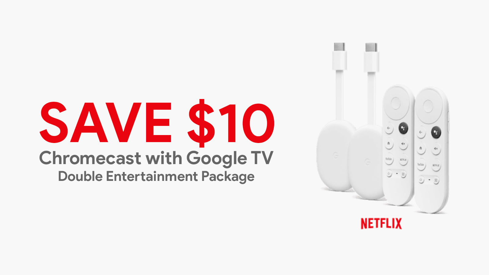 Save $10 on the Chromecast with Google TV Double Entertainment Package