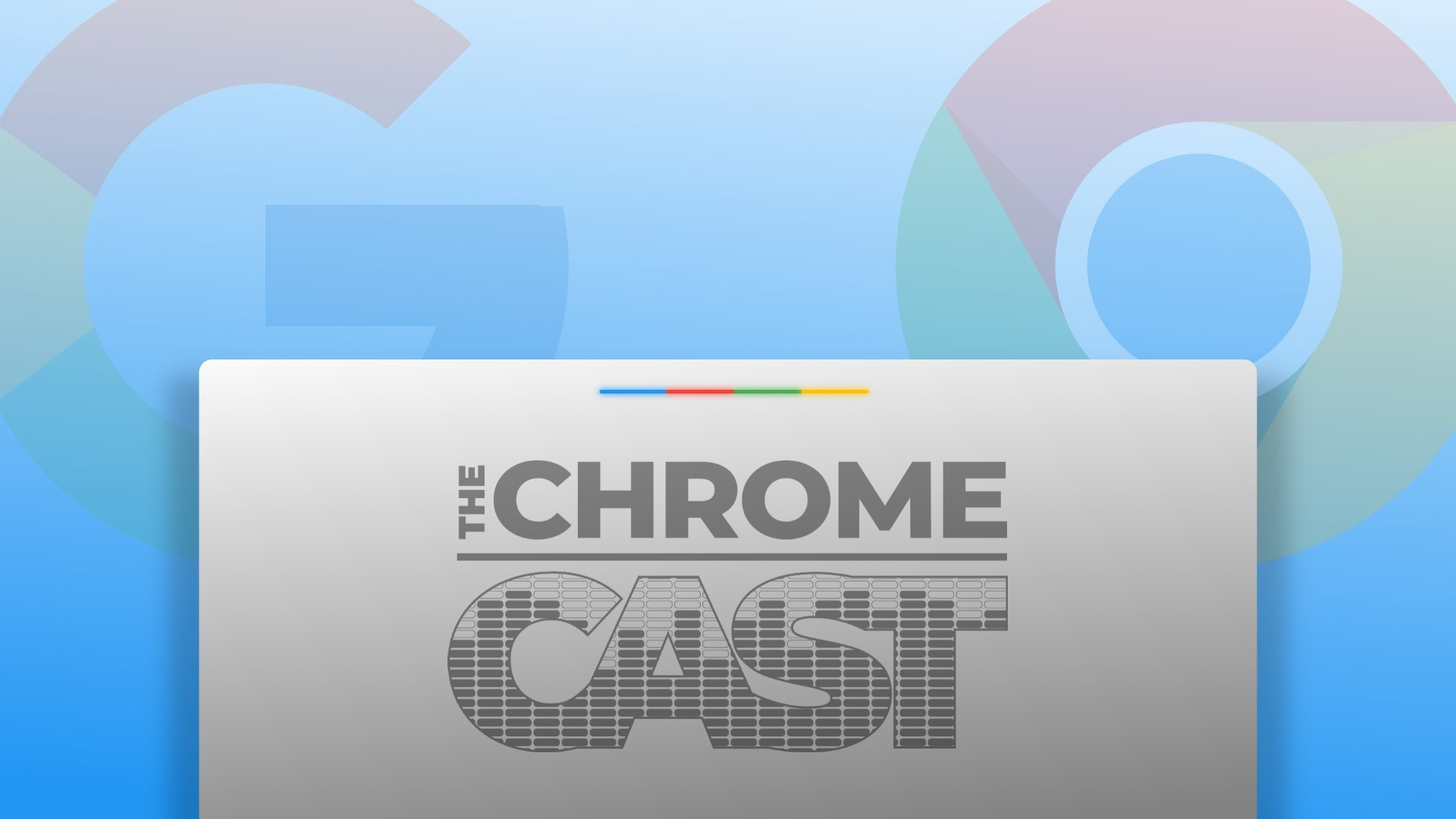 The Chrome Cast 106: Google Pixel lightbars, Pixel Buds and an ultimate desk setup
